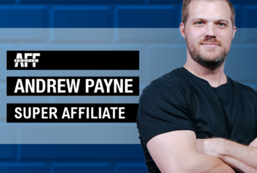 Andrew Payne super affiliate affiliatesuccess Mr. Payne affpeople interview blog